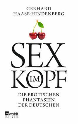 Sex im Kopf - Haase-Hindenberg, Gerhard