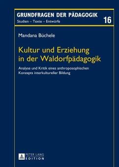 Kultur und Erziehung in der Waldorfpädagogik - Büchele, Mandana