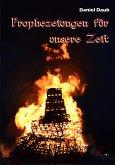 Prophezeiungen für unsere Zeit (eBook, ePUB)