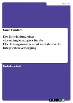 Die Entwicklung eines e-Learning-Konzeptes für das Überleitungsmanagement im Rahmen der Integrierten Versorgung (eBook, PDF)
