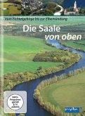 Die Saale von oben - Vom Fichtelgebirge bis zur Elbemündung