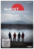FernOst - von Berlin nach Tokio (3 Discs)