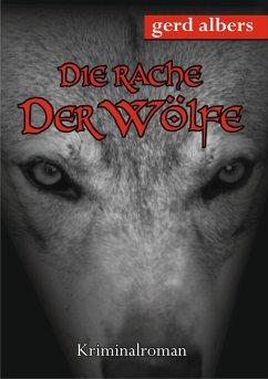 Die Rache der Wölfe (eBook, ePUB) - Albers, Gerd