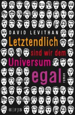 Letztendlich sind wir dem Universum egal / Letztendlich Bd.1 (eBook, ePUB) - Levithan, David