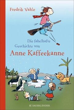 Die fabelhafte Geschichte von Anne Kaffeekanne (eBook, ePUB) - Vahle, Fredrik