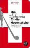 Die Schweiz für die Hosentasche (eBook, ePUB)