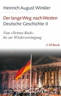 Der lange Weg nach Westen - Deutsche Geschichte II (eBook, ePUB) - Winkler, Heinrich August