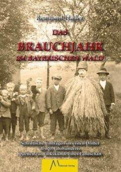 Das Brauchjahr im Bayerischen Wald