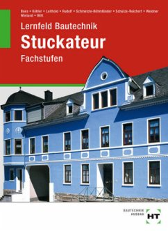 Lernfeld Bautechnik Stuckateur. Fachstufen