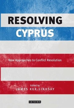 Resolving Cyprus: New Approaches to Conflict Resolution