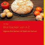 Brot backen von A-Z