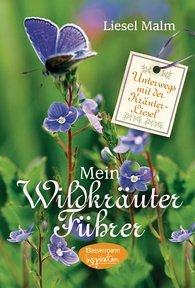 Mein Wildkräuterführer - Malm, Liesel