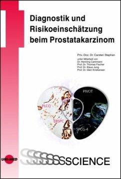 Diagnostik und Risikoeinschätzung beim Prostatakarzinom - Stephan, Carsten