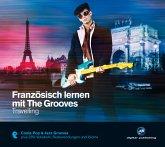 Französisch lernen mit The Grooves - Travelling, Audio-CD