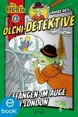 Gefangen im Auge von London / Olchi-Detektive Bd.6 (eBook, ePUB)