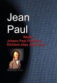 Gesammelte Werke Johann Paul Friedrich Richters alias Jean Paul (eBook, ePUB)