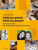 Schule neu gedacht - Schule neu gemacht (eBook, ePUB)