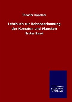 9783846094242 - Theodor Oppolzer: Lehrbuch zur Bahnbestimmung der Kometen und Planeten: Erster Band - Libro