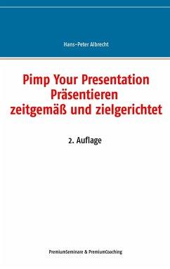 Pimp Your Presentation - Albrecht, Hans-Peter
