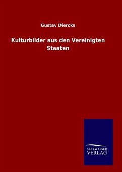 9783846094211 - Diercks, Gustav: Kulturbilder aus den Vereinigten Staaten - Book