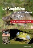 Die Amphibien und Reptilien Europas