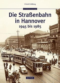 Die Straßenbahn in Hannover - Fröhberg, Ulrich