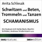 Schwitzen und Beten, Trommeln und Tanzen (MP3-Download)