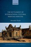 The Settlement of International Cultural Heritage Disputes (eBook, ePUB)