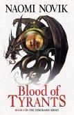 Blood of Tyrants (The Temeraire Series, Book 8) (eBook, ePUB)