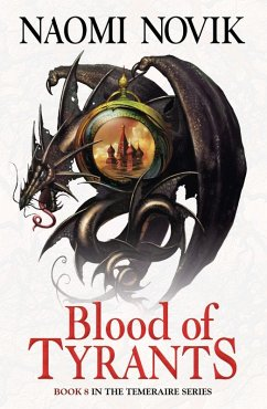 Blood of Tyrants (The Temeraire Series, Book 8) (eBook, ePUB) - Novik, Naomi