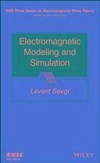 Electromagnetic Modeling and Simulation (eBook, PDF)