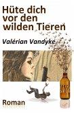 Hüte dich vor den wilden Tieren (eBook, ePUB)