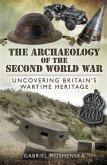 Archaeology of the Second World War (eBook, ePUB)