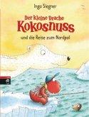 Der kleine Drache Kokosnuss und die Reise zum Nordpol / Die Abenteuer des kleinen Drachen Kokosnuss Bd.22
