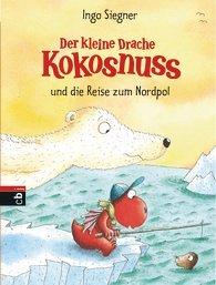 Der kleine Drache Kokosnuss und die Reise zum Nordpol / Die Abenteuer des kleinen Drachen Kokosnuss Bd.22 - Siegner, Ingo