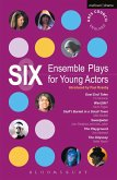 Six Ensemble Plays for Young Actors (eBook, PDF)