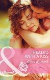Healed with a Kiss (Mills & Boon Cherish) (eBook, ePUB)