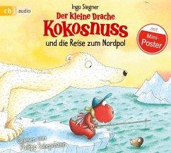 Der kleine Drache Kokosnuss und die Reise zum Nordpol / Die Abenteuer des kleinen Drachen Kokosnuss Bd.22 (1 Audio-CD) - Siegner, Ingo