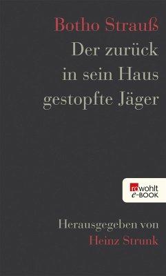 Der zurück in sein Haus gestopfte Jäger (eBook, ePUB) - Strauß, Botho