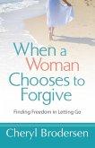 When a Woman Chooses to Forgive (eBook, ePUB)