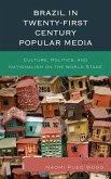 Brazil in Twenty-First Century Popular Media (eBook, ePUB)