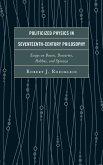 Politicized Physics in Seventeenth-Century Philosophy (eBook, ePUB)
