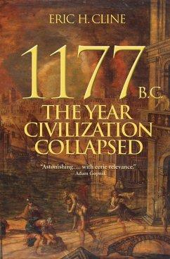 1177 B.C.: The Year Civilization Collapsed (eBook, ePUB) - Cline, Eric H.