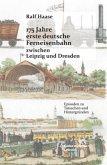 175 Jahre erste deutsche Ferneisenbahn zwischen Leipzig und Dresden