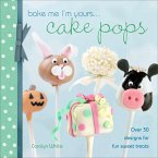 Bake Me I'm Yours . . . Cake Pops (eBook, ePUB)