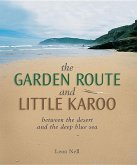 The Garden Route and Little Karoo: Between the Desert and the Deep Blue Sea