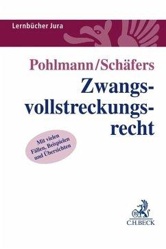 Zwangsvollstreckungsrecht - Pohlmann, Petra; Schäfers, Dominik