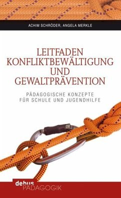 Leitfaden Konfliktbewältigung und Gewaltprävention - Schröder, Achim; Merkle, Angela