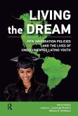 Living the Dream: New Immigration Policies and the Lives of Undocumented Latino Youth