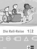 Die Reli-Reise. Ausgabe für Bayern. Schülerbuch 1./2. Schuljahr